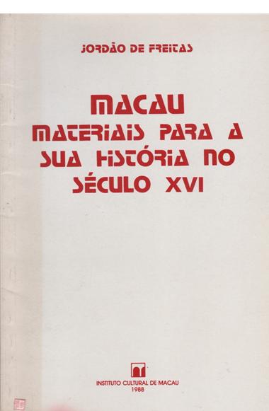 MACAU - Materiais para sua História no Século XVI