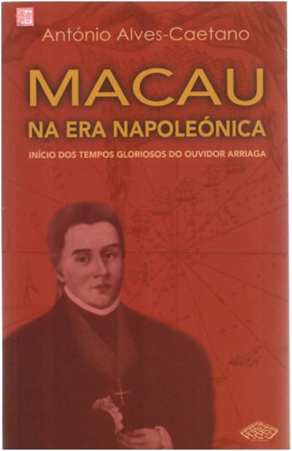 Ant. Alves-Caetano - Macau na era napoleónica CAPA